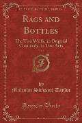 Rags and Bottles, Vol. 8: The Two Waifs, an Original Commedy, in Two Acts (Classic Reprint)