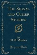 The Signal and Other Stories (Classic Reprint)