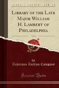 Library of the Late Major William H. Lambert of Philadelphia, Vol. 5 (Classic Reprint)