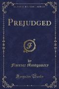 Prejudged (Classic Reprint)