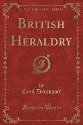 British Heraldry (Classic Reprint)