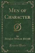 Men of Character, Vol. 3 of 3 (Classic Reprint)