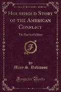 Household Story of the American Conflict: The Brother Soldiers (Classic Reprint)