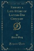 Errant a Life-Story of Latter-Day Chivalry, Vol. 2 of 3 (Classic Reprint)