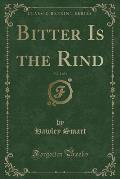 Bitter Is the Rind, Vol. 2 of 3 (Classic Reprint)