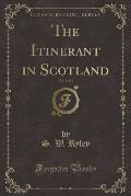 The Itinerant in Scotland, Vol. 3 of 3 (Classic Reprint)