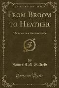 From Broom to Heather: A Summer in a German Castle (Classic Reprint)