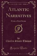 Atlantic Narratives: Modern Short Stories (Classic Reprint)