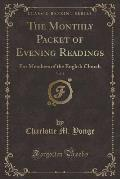 The Monthly Packet of Evening Readings, Vol. 4: For Members of the English Church (Classic Reprint)