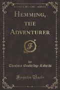 Hemming, the Adventurer (Classic Reprint)