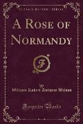 A Rose of Normandy (Classic Reprint)