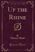 Up the Rhine, Vol. 1 (Classic Reprint)