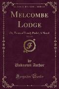 Melcombe Lodge, Vol. 2 of 4: Or, Traits of Family Pride!, a Novel (Classic Reprint)