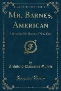 Mr. Barnes, American: A Sequel to Mr. Barnes of New York (Classic Reprint)