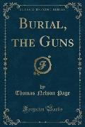 Burial, the Guns (Classic Reprint)