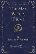 The Man with a Thumb (Classic Reprint)