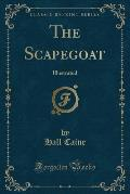 The Scapegoat: Illustrated (Classic Reprint)