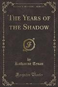 The Years of the Shadow (Classic Reprint)