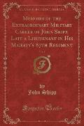 Memoirs of the Extraordinary Military Career of John Shipp, Late a Lieutenant in His Majesty's 87th Regiment, Vol. 2 (Classic Reprint)