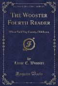The Wooster Fourth Reader: Wheat Field Kay County, Oklahoma (Classic Reprint)