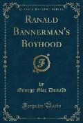 Ranald Bannerman's Boyhood (Classic Reprint)