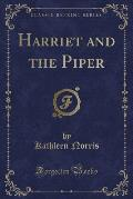 Harriet and the Piper (Classic Reprint)