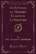 An Epitome of Modern European Literature (Classic Reprint)