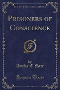 Prisoners of Conscience (Classic Reprint)