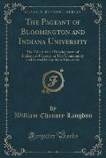 The Pageant of Bloomington and Indiana University: The Educational Development of Indiana as Focused in This Community and Served by the State Univers