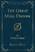 The Great Miss. Driver (Classic Reprint)