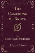 The Camerons of Bruce (Classic Reprint)