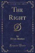 The Right (Classic Reprint)