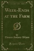 Week-Ends at the Farm (Classic Reprint)