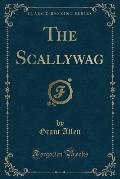 The Scallywag (Classic Reprint)