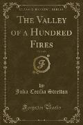 The Valley of a Hundred Fires, Vol. 1 of 3 (Classic Reprint)
