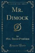 Mr. Dimock (Classic Reprint)