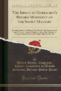 The Impact of Gorbachev's Reform Movement on the Soviet Military: Hearing Before the Defense Policy Panel of the Committee on Armed Services, House of