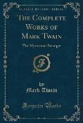 The Complete Works of Mark Twain: The Mysterious Stranger (Classic Reprint)