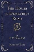 The House in Demetrius Road (Classic Reprint)