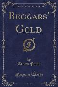 Beggars' Gold (Classic Reprint)