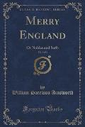Merry England, Vol. 3 of 3: Or Nobles and Serfs (Classic Reprint)
