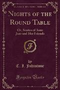 Nights of the Round Table: Or, Stories of Aunt Jane and Her Friends (Classic Reprint)
