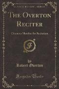 The Overton Reciter: Character Sketches for Recitation (Classic Reprint)