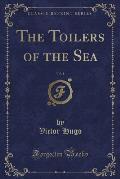 The Toilers of the Sea, Vol. 1 (Classic Reprint)