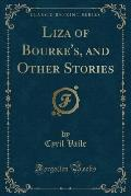Liza of Bourke's, and Other Stories (Classic Reprint)