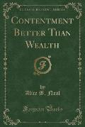 Contentment Better Than Wealth (Classic Reprint)