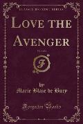 Love the Avenger, Vol. 1 of 2 (Classic Reprint)