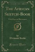 The African Sketch-Book, Vol. 2 of 2: With Maps and Illustrations (Classic Reprint)