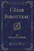 César Birotteau (Classic Reprint)