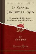 In Senate, January 12, 1910, Vol. 2: Report of the Public Service Commission for the First District (Classic Reprint)